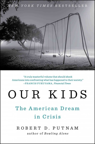 Our kids :  the American Dream in crisis /