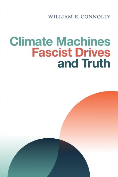 Climate Machines Fascist Drives and Truth