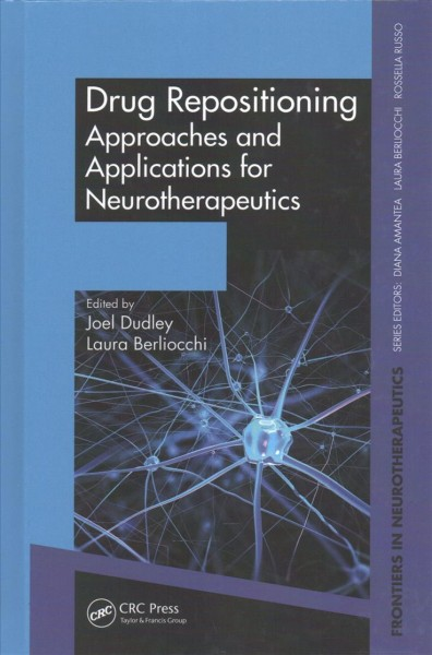 Drug repositioning : approaches and applications for neurotherapeutics