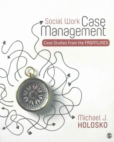 Social work case management : case studies from the frontlines