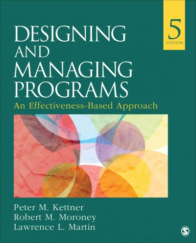 Designing and managing programs :  an effectiveness-based approach /