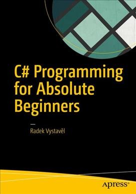 C# programming for absolute beginners /