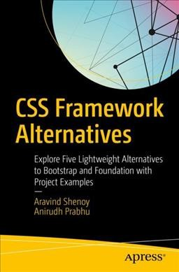 CSS framework alternatives : : explore five lightweight alternatives to Bootstrap and Foundation with project examples