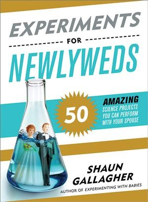 Experiments for Newlyweds