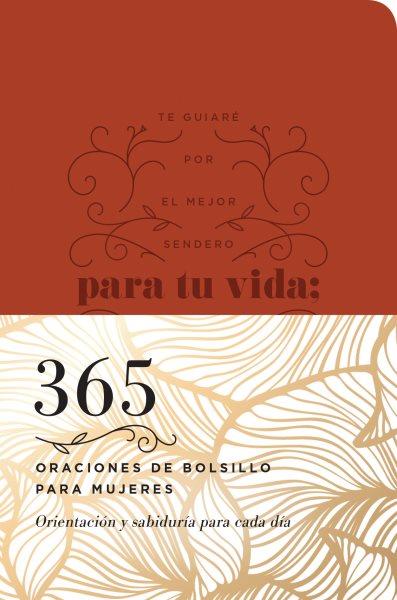 365 oraciones de bolsillo para mujeres /365 Pocket Prayers for Mothers