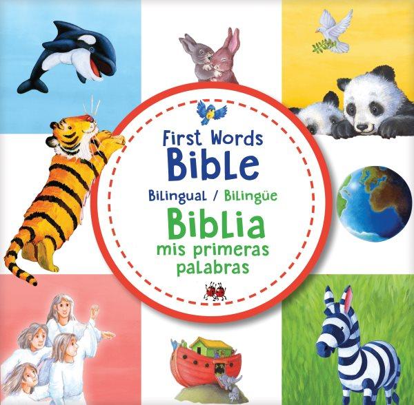 First Words Bible / Biblia Mis Primeras Palabras