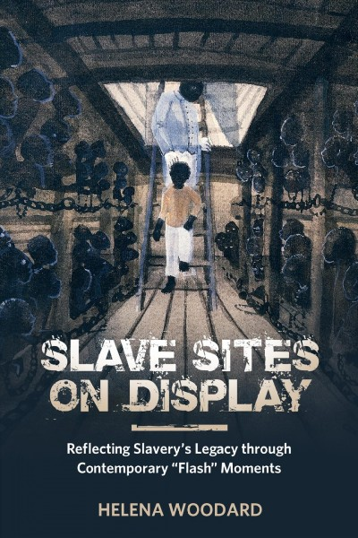 Slave Sites on Display