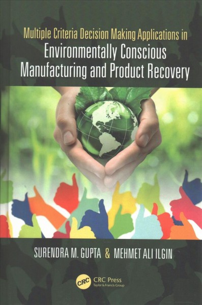 Multiple Criteria Decision Making Applications in Environmentally Conscious Manufacturing