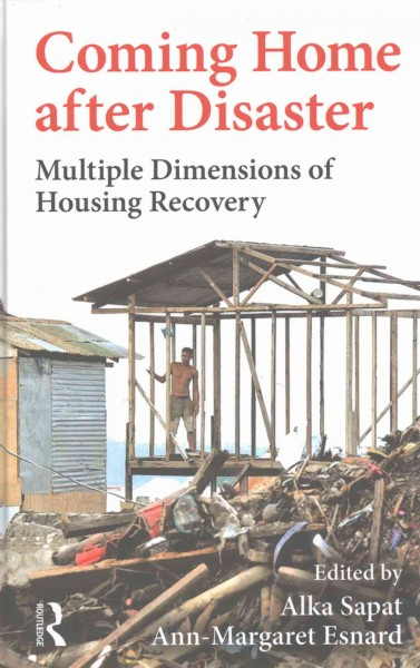 Coming home after disaster :  multiple dimensions of housing recovery /
