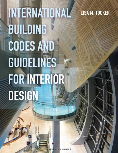 International building codes and guidelines for interior design /