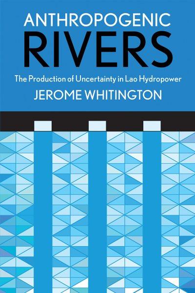 Anthropogenic Rivers