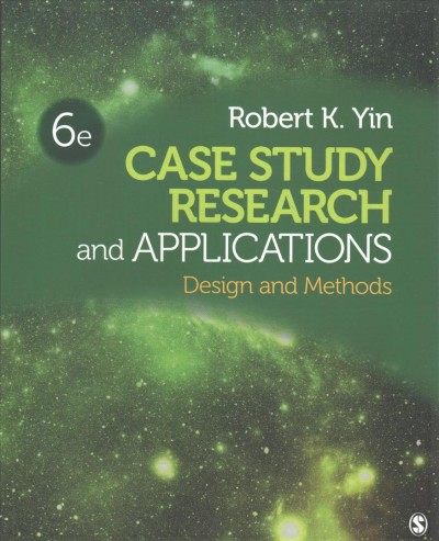 Case study research and applications :  design and methods /