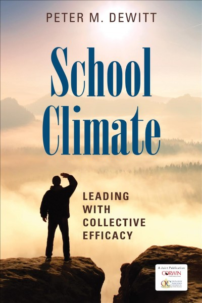 School climate :  leading with collective efficacy /