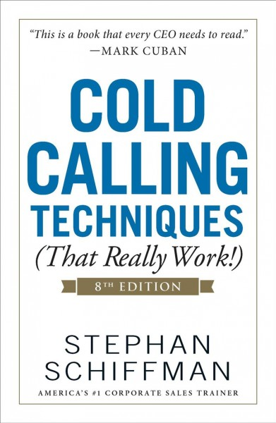 Cold Calling Techniques That Really Work!