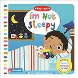 I`m Not Sleepy: Helping Toddlers To Sleep(Big Steps)