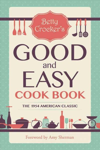Betty Crocker Good and Easy Cook Book