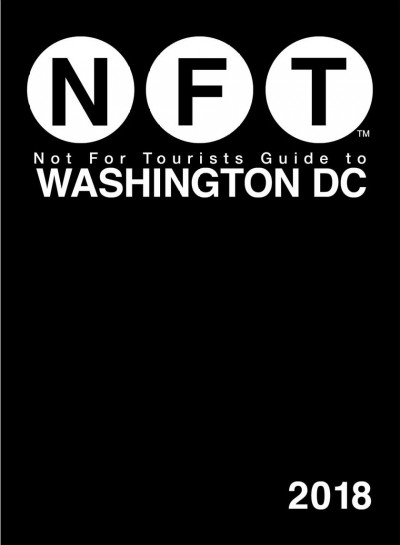 Not for Tourists 2018 Guide to Washington Dc