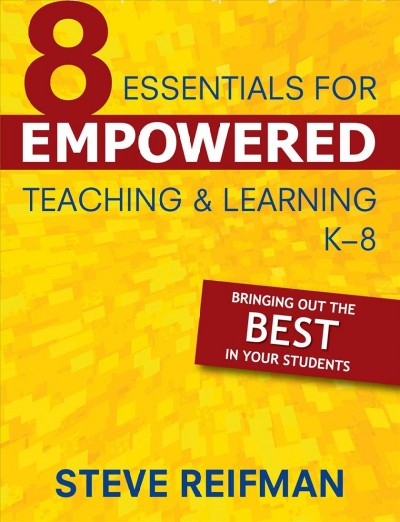 Eight Essentials for Empowered Teaching and Learning, K-8