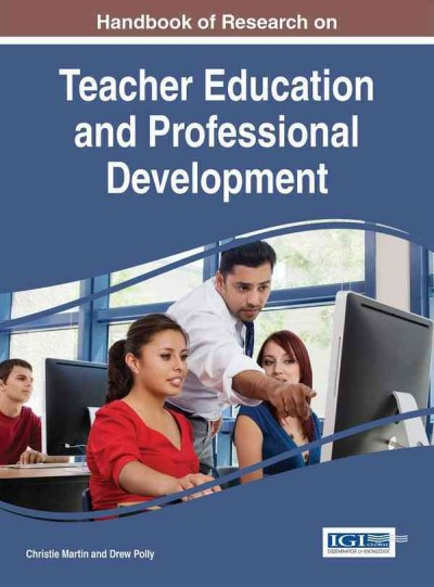Handbook of research on teacher education and professional development /