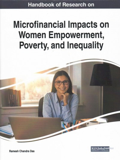 Handbook of Research on Microfinancial Impacts on Women Empowerment, Poverty, and Inequali