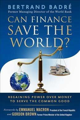 Can finance save the world? : : regaining power over money to serve the common good