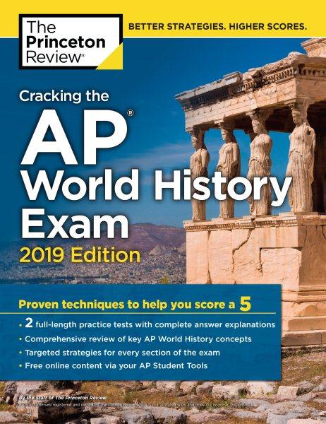 Cracking the AP World History Exam 2019