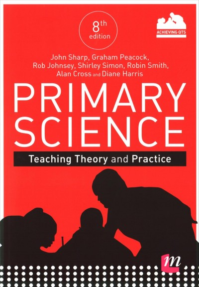 Primary science : teaching theory and practice /