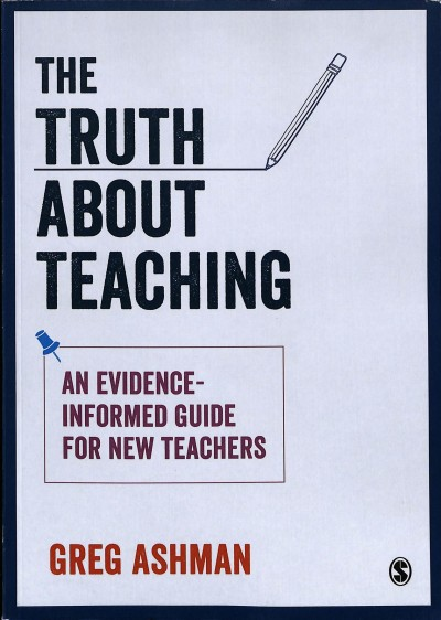 The truth about teaching : an evidence-informed guide for new teachers