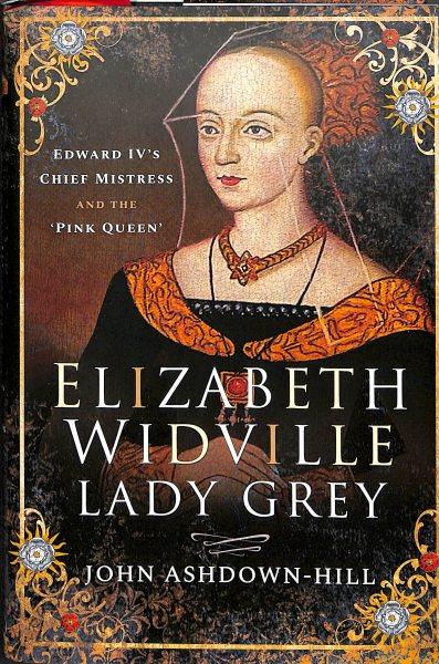 Elizabeth Widville Lady Grey