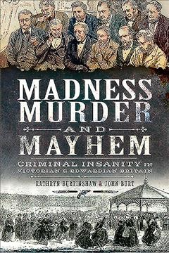 Madness, Murder and Mayhem