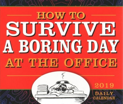How to Survive a Boring Day at the Office 2019 Calendar