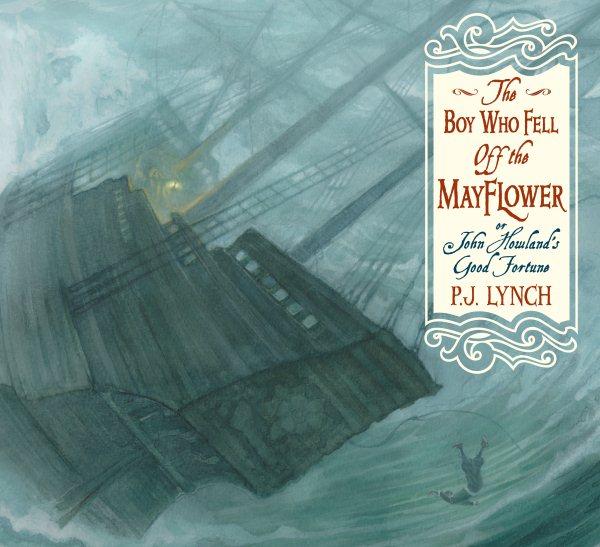 The Boy Who Fell Off the Mayflower, or John Howland\
