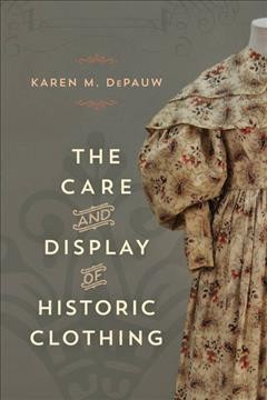 The Care and Display of Historic Clothing