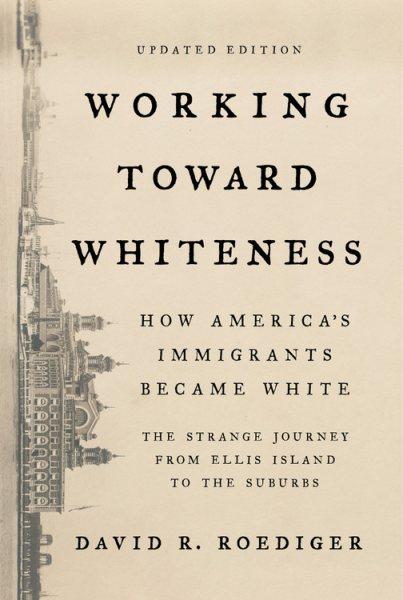 Working Toward Whiteness