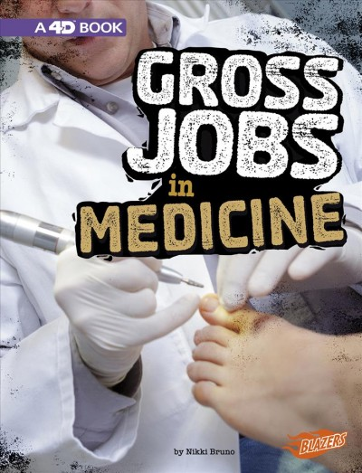 Gross Jobs in Medicine