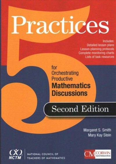 Five Practices for Orchestrating Productive Mathematical Discussion