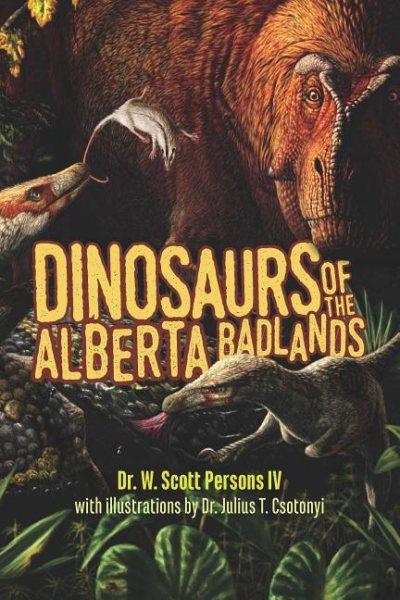 Dinosaurs of the Alberta Badlands