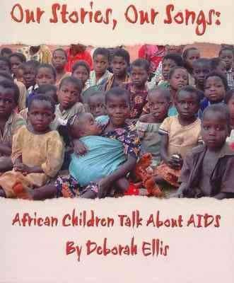 Our stories, our songs : African children talk about AIDS