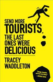Send More Tourists - the Last Ones Were Delicious