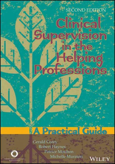Clinical supervision in the helping professions :  a practical guide /