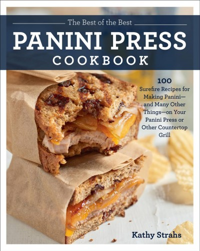 The Best of the Best Panini Press Cookbook