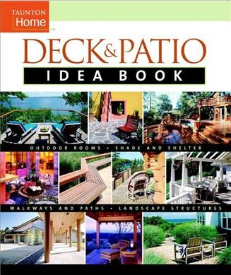 Taunton's Deck and Patio Idea Book