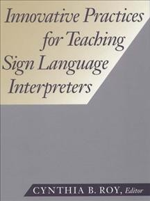 Innovative Practices for Teaching Sign Language Interpreters