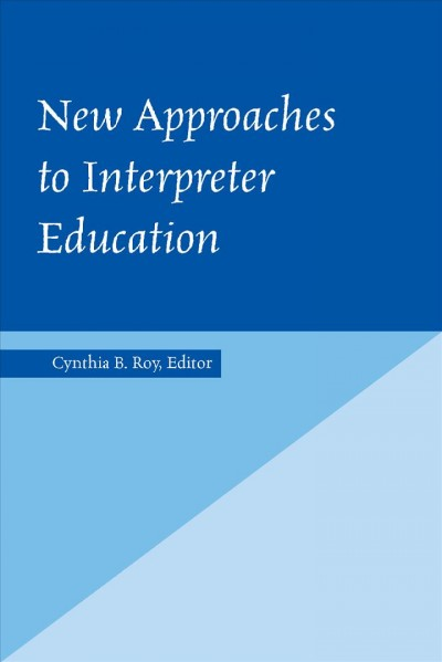 New Approaches to Interpreter Education