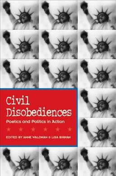 Civil Disobediences: Poetics and Politics in Action