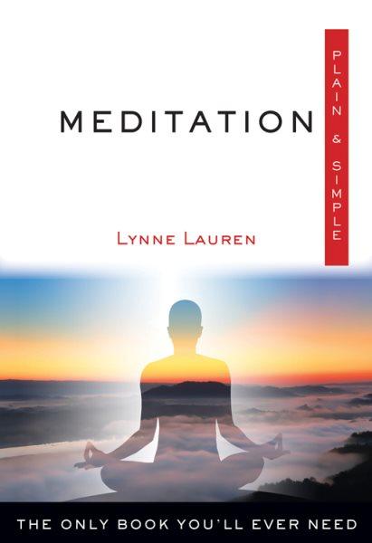Meditation, Plain & Simple