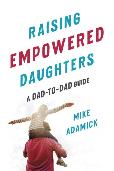 Raising Empowered Daughters