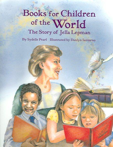Books for children of the world : the story of Jella Lepman