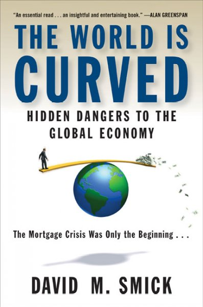 The World is Curved:Hidden Dangers to the Global Economy