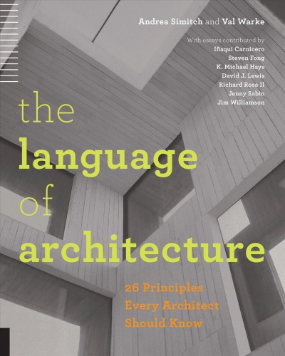 The language of architecture :  26 principles every architect should know /